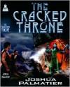 The Cracked Throne - Joshua Palmatier