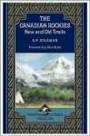 The Canadian Rockies: New and Old Trails - Arthur Philemon Coleman, Chic Scott