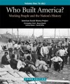 Who Built America? Vol. 1: Working People and the Nation's History - American Social History Project, Christopher Clark, Nancy A. Hewitt, Roy Rosenzweig, Nelson Lichtenstein, Joshua Brown, David Jaffee