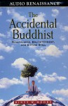 The Accidental Buddhist: Mindfulness, Enlightenment and Sitting Still - Dinty W. Moore