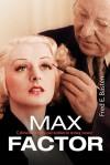 Max Factor. Człowiek, który dał kobiecie nową twarz - Fred E. Basten