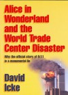Alice in Wonderland and the World Trade Center Disaster - David Icke