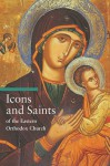 Icons and Saints of the Eastern Orthodox Church - Alfredo Tradigo, Stephen Sartarelli