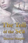 The Toll of the Sea - Theresa Murphy