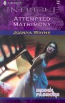 Attempted Matrimony - Joanna Wayne