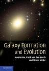 Galaxy Formation and Evolution - Houjun Mo, Frank van den Bosch, SIMON WHITE