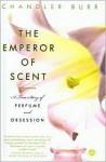 Emperor of Scent (School & Library Binding) - Chandler Burr