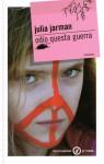 Odio questa guerra - Julia Jarman, Loredana Baldinucci