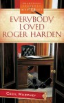 Everybody Loved Roger Harden - Cecil Murphey