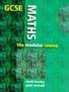 Gcse Maths: The Modular Course - David Bowles