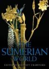 The Sumerian World - Harriet E.W. Crawford