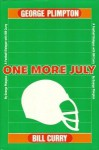 One More July: A Football Dialogue with Bill Curry - George Plimpton