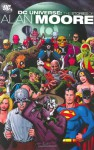 DC Universe: The Stories of Alan Moore - Paris Cullins, Alan Moore, George Pérez, Bill Willingham, Dave Gibbons, Curt Swan, Jim Aparo, Klaus Janson, Brian Bolland, Kevin O'Neill, Joe Orlando, Rick Veitch, Al Williamson, Jim Baikie, George Freeman, Kurt Schaffenberger