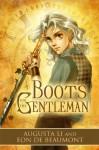 Boots for the Gentleman - Augusta Li, Eon de Beaumont