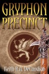 Gryphon Precinct (Dragon Precinct) - Keith R. A. DeCandido