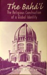 The Baha'i: The Religious Construction of a Global Identity - Michael McMullen