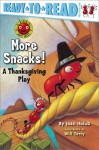 More Snacks!: A Thanksgiving Play - Joan Holub, Will Terry