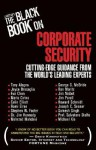 Larstan's the Black Book on Corporate Security: Cutting-Edge Guidance from the World's Leading Experts - Tony Alagna, Jim Kennedy, Stephen Foster, Colin Elliott, Joyce Brocaglia, Eva Chen, Maria Cirino, Rami Elron, Mehrzad Mahdavi, Howard A. Schmidt
