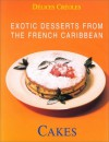 Exotic Desserts from the Caribbean: Cakes: Cakes (Exotic Desserts for Gourmets) - Konemann