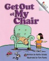 Get Out of My Chair - Kathy Schultz