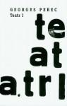 Teatr I - Georges Perec