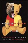 Postmodern Pooh - Frederick C. Crews