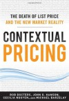 Contextual Pricing: The Death of List Price and the New Market Reality - Robert Docters, Michael Barzelay, John G. Hanson, Cecilia Nguyen