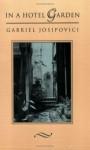 In A Hotel Garden - Gabriel Josipovici