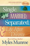 Single, Married, Separated and Life after Divorce - Myles Munroe