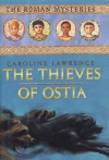 The Thieves of Ostia (The Roman Mysteries #1) - Caroline Lawrence
