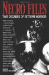 Necro Files: Two Decades of Extreme Horror - Bentley Little, George R.R. Martin, Nancy Kilpatrick, Joe R. Lansdale, Edward Lee, Charlee Jacob, John Everson, J.F. Gonzalez, Randy Chandler, Wrath James White, Monica J. O'Rourke, Cheryl Mullenax, Graham Masterton, Brian Hodge