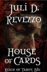 House of Cards (Reign of Tarot, #1) - Juli D. Revezzo
