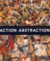 Action/Abstraction: Pollock, de Kooning, and American Art, 1940-1976 - Norman L. Kleeblatt, Maurice Berger, Debra Bricker Balken, Caroline A. Jones, Irving Sandler, Charlotte Eyerman, Douglas Dreishpoon, Morris Dickstein, Mark Godfrey