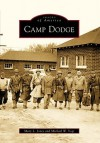 Camp Dodge, Iowa (Images of America Series) - Mary Jones, Michael W. Vogt