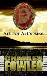 Art for Art's Sake - Charles Fowler