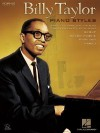 Billy Taylor: Piano Styles: A Practical Approach to Playing Piano in Various Styles, Including Be-Bop, Boogie-Woogie, Dixieland, Mambo - Hal Leonard Publishing Company