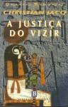A Justiça do Vizir - Christian Jacq