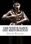 The White Hawk (III): Restoration - David Pilling