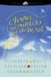 Chance Encounters of the Heart - Elizabeth White, Kathleen Fuller, Susan Warren