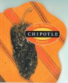 The Pepper Pantry: Chipotle - Dave DeWitt, Chuck Evans
