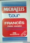 Francês para viagem: guia de conversação (Michaelis tour) - Antonio Carlos Vilela