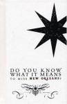 Do You Know What It Means to Miss New Orleans? - David Rutledge, Jason Berry, Toni McGee Causey, Colleen Mondor, Sarah K. Inman, Dar Wolnik, Ray Shea, C. W. Cannon, Craig Mod