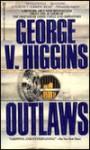 Outlaws - George V. Higgins