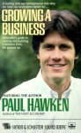 Growing a Business: An Insider's Guide to Starting and Building a Business from the Ground Up - Paul Hawken
