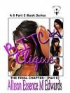 Bitch Clique Part 6 --The Final Chapter - Allison Essence M Edwards