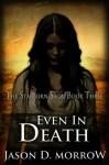 Even in Death - Jason D. Morrow