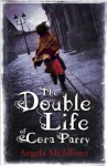 The Double Life of Cora Parry - Angela McAllister