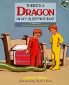 There's a Dragon in My Sleeping Bag - James Howe, David S. Rose