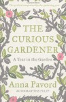 The Curious Gardener: A Gardening Year - Anna Pavord