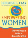 Empowering Women: Every Woman's Guide to Successful Living - Louise L. Hay